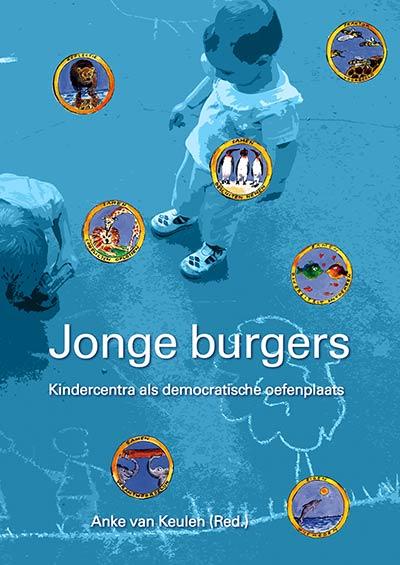 Boek cover: Jonge Burgers, Kindercentra als democratische oefenplaats.