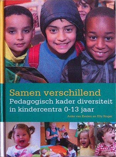 Boek cover: Samen Verschillend. Pedagogisch kader Diversiteit in kindercentra 0-13 jaar. Anke van keulen