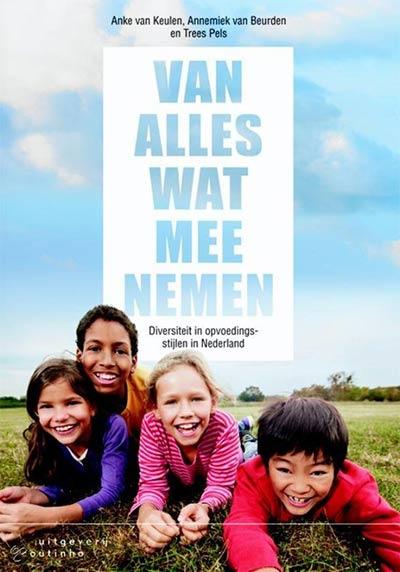 Boek cover: Van alles wat meenemen. Diversiteit in opvoedingsstijlen in Nederland.